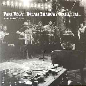 "Papa Vega's Dream Shadows Orchestra - Jalopy Records 7"" Series mp3"