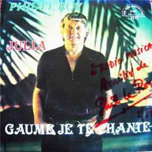 Phil Le Roy - Julia / Gaume Je Te Chante mp3