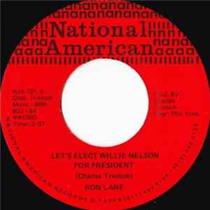 Ron Lane - Let's Elect Willie Nelson For President mp3