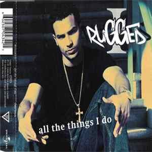 Rugged I - All The Things I Do mp3